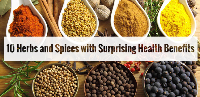 10 Herbs and Spices with Surprising Health Benefits