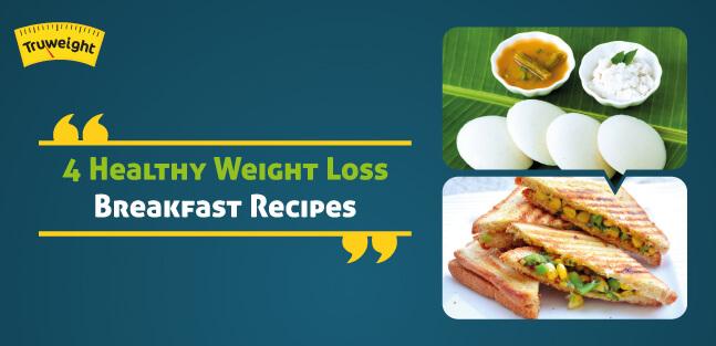 4 Healthy Weight Loss Breakfast Recipes