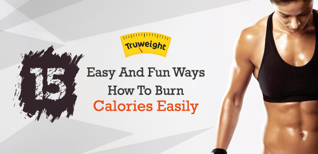 15 Easy And Fun Ways How To Burn Calories Easily
